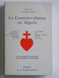 La contrerévolution en Algérie. De l'Algérie française à l'invasion soviétique