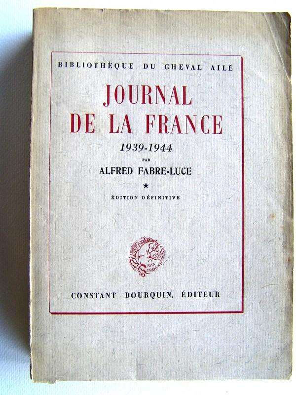 alfred fabre luce journal de la france 1939 1944 tome 1. Black Bedroom Furniture Sets. Home Design Ideas