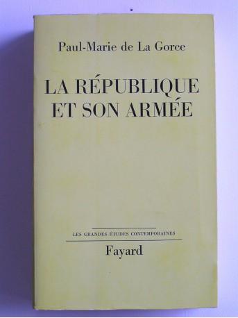 Paul-Marie de La Gorce - la République et son armée