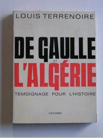 Louis Terrenoire - De Gaulle et l'Algérie
