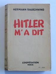 Hitler m'a dit. Confidences du Fürher sur son plan de conquête du monde