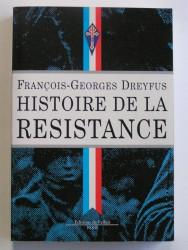 Histoire de la Résistance. 1940 - 1945