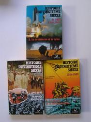 Histoire du vingtième siècle. Tomes 1, 2 & 3