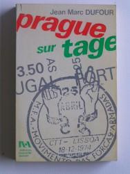 Prague sur Tage. Chroniques de la révolution portugaise. 25 avril 1974 - 25 avril 1975