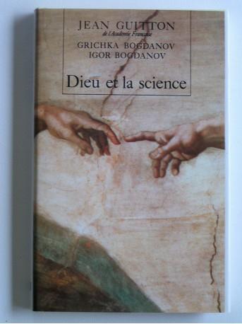 Jean Guitton - Dieu et la science. Vers le métaréalisme