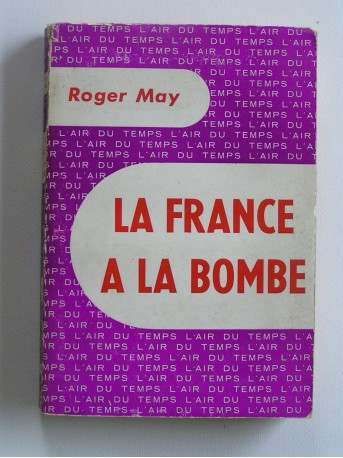 Roger May - La France a la bombe