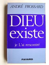 André Frossard - Dieu existe, je l'ai rencontré