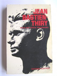 Colonel Jean Bastien-Thiry - Jean Bastien-Thiry. Sa vie, ses écrits, témoignage