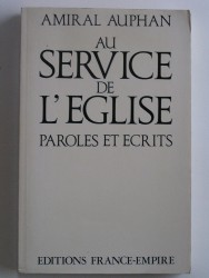 Au service de l'Eglise. Paroles et écrits