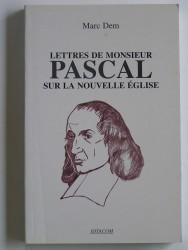 Lettres de monsieur Pascal sur la nouvelle religion
