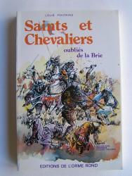 Louis Fontaine - Saints et chevaliers oubliés de la Brie