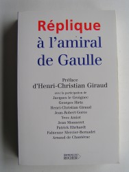 Collectif - Réplique à l'amiral De Gaulle