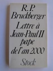 R.L. Bruckberger - Lettre à Jean-Paul II pape de l'an 2000