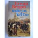 Erwan Bergot - Rendez-vous à Véra-Cruz