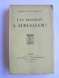 Jérôme et Jean Tharaud - L'an prochain à Jérusalem