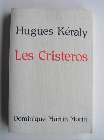 Hugues Keraly - Les Cristeros