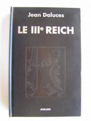 Jean Daluces - Le IIIe Reich