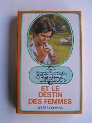 Berthe Bernage - Brigitte et le destin des femmes