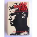 Colonel Jean Bastien-Thiry - Jean Bastien-Thiry. Sa vie, ses écrits, témoignages