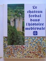 Le château féodal dans l'histoire médiévale