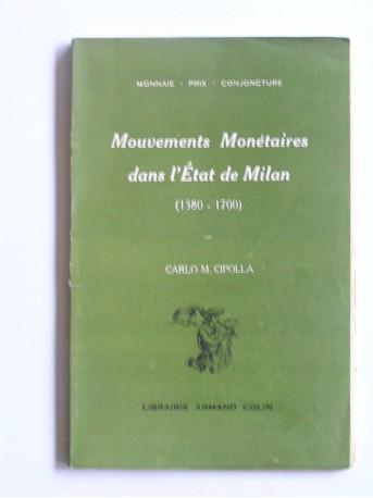Carlo M. Cipolla - Mouvements monétaires dans l'Etat de Milan. 1580 - 1700