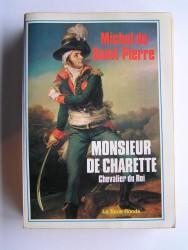 Michel de Saint-Pierre - Monsieur de Charette. Chevalier du Roi
