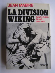 Jean Mabire - La division Viking. Dans l'enfer blanc: 1941 - 1943