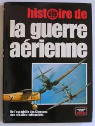 Histoire de la guerre aérienne. De l'escadrille des Cigognes aux missiles radioguidés