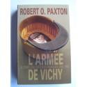 Robert O. Paxton - L'Armée de Vichy. Le corps des officiers français. 1940 - 1944
