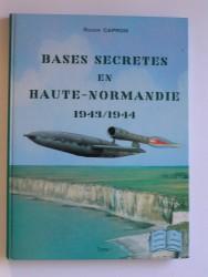 Bases secrètes en Basse-Normandie. 1943 - 1944