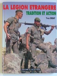 La Légion Etrangère. Tradition et action