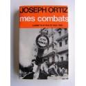 Jo Ortiz - Mes combats. Carnets de route 1954 1962