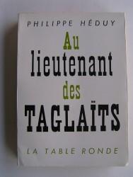 Philippe Héduy - Au lieutenant des Taglaïts