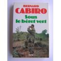 Bernard Cabiro - Sous le béret vert