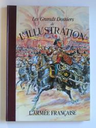 Les grands dossiers de L'Illustration. L'Armée française