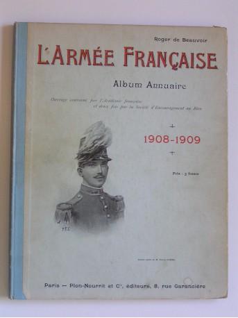 Roger de Beauvoir - L'Armée française. Album annuaire. 1908 - 1909