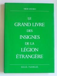 Le grand livre des insignes de la Légion étrangère