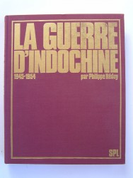 Philippe Héduy - La guerre d'Indochine. 1945 - 1954