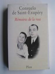 Consuelo de Saint-Exupéry - Mémoires de la rose