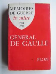 Général Charles De Gaulle - Mémoires de guerre. Le salut. 1944 - 1946