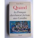 Louis Doucet - Quand les Français cherchaient fortune aux Caraïbes