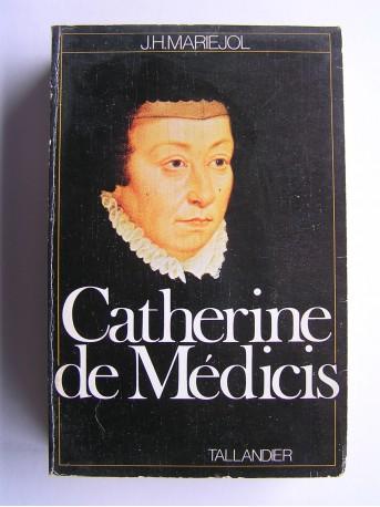 Jean-H. Mariéjol - Catherine de Médicis