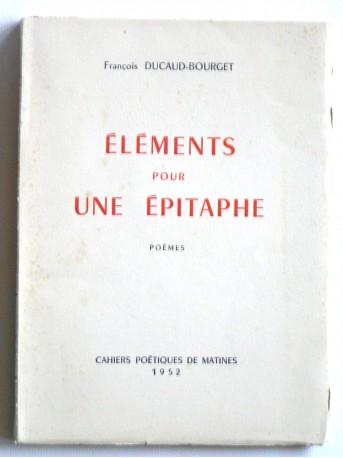 François Ducaud-Bourget - Eléments pour une épitaphe
