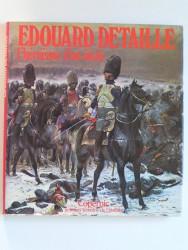 Jean Humbert - Edouard Detaille. L'héroïsme d'un siècle