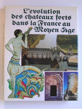 André Chatelain - L'évolution des chateaux forts dans la France au Moyen-Age