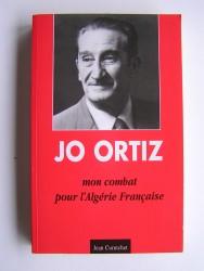 Jo Ortiz - Mon combat pour l'Algérie Française