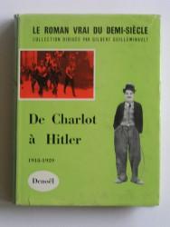 Le roman vrai du demi-siècle. De Charlot à Hitler