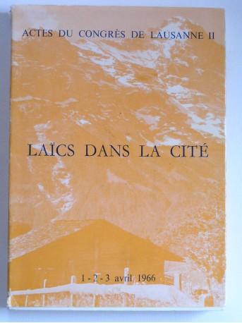 Collectif - Actes du congrès de Lausanne II. Laïcs dans la Cité