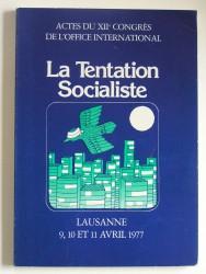 Actes du XIIe congrès de l'Office international. La tentation socialiste