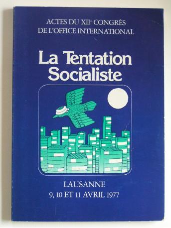 Collectif - Actes du XIIe congrès de l'Office international. La tentation socialiste